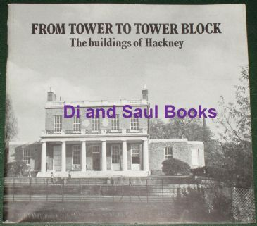 From Tower to Tower Block - The Buildings of Hackney